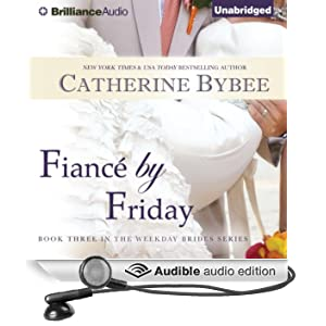 Fianc� by Friday: Weekday Brides, Book 3 (Unabridged)