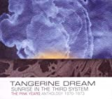 Sunrise In The Third System: The Pink Years Anthology 1970-1973 by Tangerine Dream