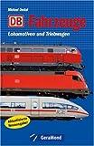 DB-Fahrzeuge: Lokomotiven und Triebwagen - Michael Dostal