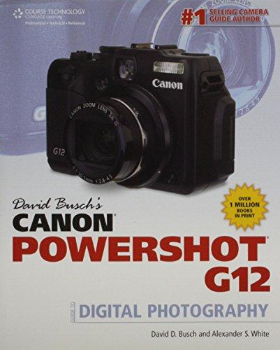 David Busch's Canon Powershot G12 Guide to Digital Photography (David Busch's Digital Photography Guides)