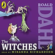 The Witches (       UNABRIDGED) by Roald Dahl Narrated by Miranda Richardson