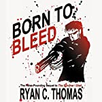 Born to Bleed | Ryan C. Thomas