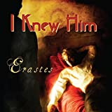 I Knew Him ~ Erastes
