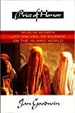 Price of Honor: Muslim Women Lift the Veil of Silence on the Islamic World, Newly updated