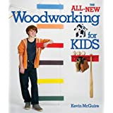 All-New Woodworking for Kids, Theby Kevin McGuire