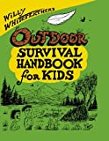 img - for Willy Whitefeather's Outdoor Survival Handbook for Kids book / textbook / text book