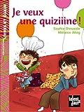 echange, troc Sophie Dieuaide, Mélanie Allag - Je veux une quiziiine !