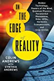 img - for On the Edge of Reality: Hidden Technology, Powers of the Mind, Quantum Physics, Paranormal Phenomena, Orbs, UFOs, Harmonic Transmissions, and Crop Circles book / textbook / text book