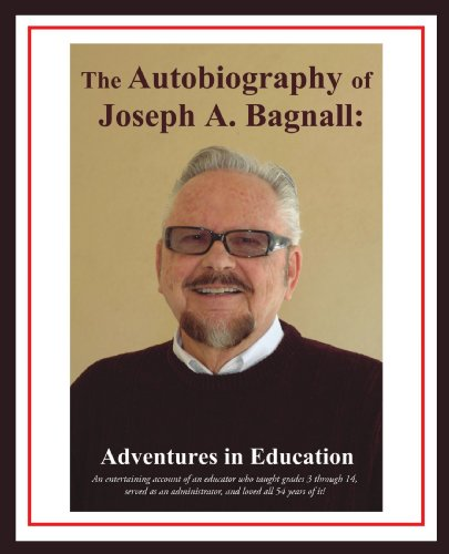 The Autobiography of Joseph A. Bagnall: Adventures in Education