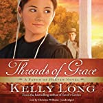 Threads of Grace: A Patch of Heaven Novel, Book 3 (       UNABRIDGED) by Kelly Long Narrated by Christine Williams