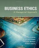 Business Ethics 1st (first) Edition by Andrew C. Wicks, R. Edward Freeman, Patricia H. Werhane, Kir published by Prentice Hall (2009)