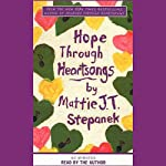 Hope Through Heartsongs | Mattie J. T. Stepanek