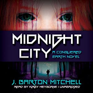 Midnight City: A Conquered Earth Novel, Book 1 | [J. Barton Mitchell]