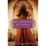 Her Highness, the Traitorby Susan Higginbotham
