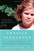 Fragile Innocence: A Father's Memoir of His Daughter's Courageous Journey