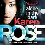 Alone in the Dark: Cincinnati Series, Book 2 | Karen Rose