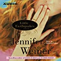 Little Earthquakes (       UNABRIDGED) by Jennifer Weiner Narrated by Johanna Parker