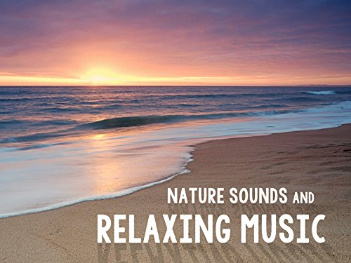 Nature Sounds and Relaxing Music on Amazon Prime Instant Video UK