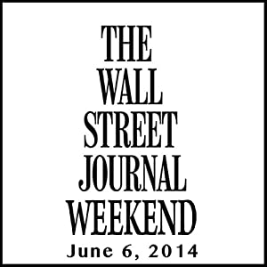 Weekend Journal 06-06-2014 Newspaper / Magazine