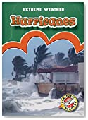 Hurricanes (Blastoff! Readers: Extreme Weather)