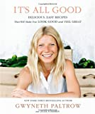 Book - It's All Good: Delicious, Easy Recipes that Will Make You Look Good and Feel Great