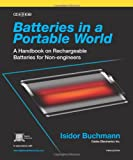 Batteries in a Portable World: A Handbook on Rechargeable Batteries for Non-Engineers, Third Edition