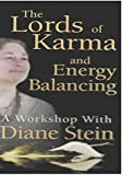 The Lords of Karma and Energy Balancing, A Workshop with Diane Stein