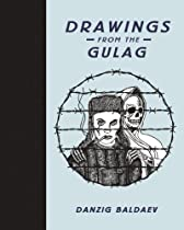 Free Danzig Baldaev: Drawings from the Gulag Ebook & PDF Download