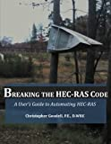 img - for Breaking the HEC-RAS Code: A User's Guide to Automating HEC-RAS book / textbook / text book
