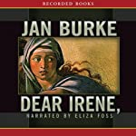 Dear Irene (       UNABRIDGED) by Jan Burke Narrated by Eliza Foss