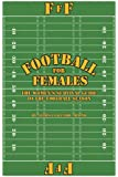 Football for Females: The Women's Survival Guide to the Football Season
