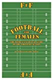 img - for Football for Females: The Women's Survival Guide to the Football Season book / textbook / text book