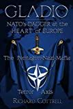 Gladio: NATO'S Dagger at the Heart of Europe - The Pentagon-Mafia-Nazi Terror Axis