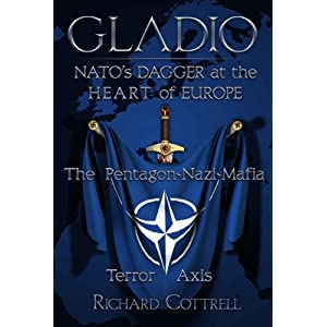 Gladio, NATO's Dagger at the Heart of Europe: The Pentagon-Nazi-Mafia Terror Axis