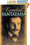 The Essential Santayana: Selected Writings (American Philosophy)