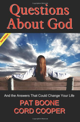 Questions About God: And the Answers That Could Change Your Life (NEW EDITION), Pat Boone, Cord Cooper