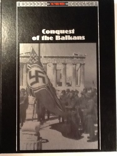 The Conquests of the Balkans (The Third Reich)