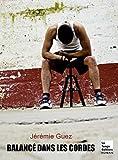 Balance dans les cordes par Jérémie Guez
