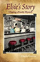 Elsie's Story: Chasing a Family Mystery