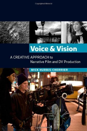 Voice & Vision - Creative Approach to Narrative Film & DV Production (07)