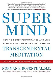 Book Cover: Super Mind: How to Boost Performance and Live a Richer and Happier Life Through Transcendental Meditation