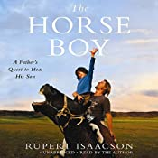 The Horse Boy: A Father's Quest to Heal His Son | [Rupert Isaacson]