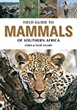 Field Guide to the Mammals of Southern Africa: Revised Edition