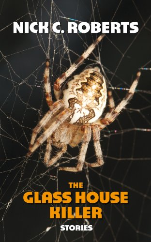 Book: The Glass House Killer, Stories by Nick C. Roberts
