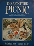 img - for The Art of the Picnic: An Anthology of Theme Picnics With over a Hundred Tempting Recipes book / textbook / text book