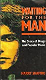 img - for Waiting for the Man: The Story of Drugs and Popular Music book / textbook / text book