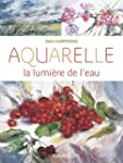 Aquarelle, la lumi�re de l'eauN.E.