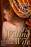 The Willing Wife (The Medieval Knights Series)