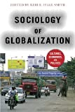 "Keri E. Iyall Smith, ""Sociology of Globalization: Cultures, Economies, and Politics"" (Westview Press, 2012)"