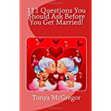 111 Questions You Should Ask Before You Get Married! ~ Tonya McGregor